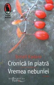 Ismail-Kadare__Cronica-in-piatra-Vremea-nebuniei__973-689-481-7-785334223000