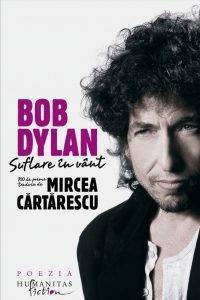 image-2012-12-5-13752246-70-bob-dylan-suflare-vant-100-poeme-traduse-mircea-cartarescu
