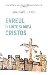 """O carte recomandată: Evreul înainte și după Christos. Începutul unui drum de """"luminare"""". Dacă vă doriți… Lumina!"""