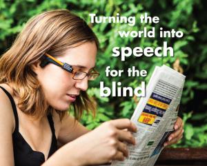 Israelul a inventat ochelarii care citesc pentru orbi